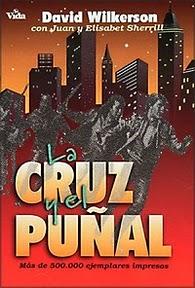 La Cruz y El Puñal by David Wilkerson